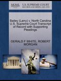 Bailey (Larry) V. North Carolina U.S. Supreme Court Transcript of Record with Supporting Pleadings