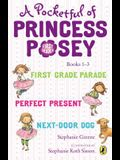 A Pocketful of Princess Posey: Princess Posey, First Grader Books 1-3