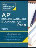 Princeton Review AP English Language & Composition Prep, 2022: 4 Practice Tests + Complete Content Review + Strategies & Techniques