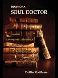 Diary Of A Soul Doctor: from the Ashington Casebooks compiled by Dr. Jack Rivers