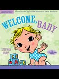 Indestructibles: Welcome, Baby: Chew Proof - Rip Proof - Nontoxic - 100% Washable (Book for Babies, Newborn Books, Safe to Chew)