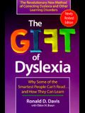 The Gift of Dyslexia: Why Some of the Smartest People Can't Read...  and How They Can Learn