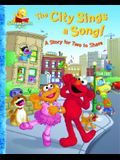 The City Sings a Song!: A Story for Two to Share (Sesame Street Start-To-Read Books)