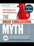 The Great Cholesterol Myth, Revised and Expanded: Why Lowering Your Cholesterol Won't Prevent Heart Disease--And the Statin-Free Plan That Will - Nati