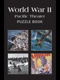 Wwii: Pacific Theater Puzzle Book