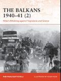The Balkans 1940-41 (2): Hitler's Blitzkrieg Against Yugoslavia and Greece