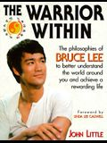 The Warrior Within: The Philosophies of Bruce Lee