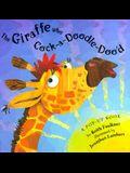 The Giraffe Who Cock-A-Doodle-Doo'd