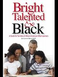 Bright, Talented, & Black: A Guide for Families of African American Gifted Learners