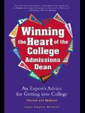 Winning the Heart of the College Admissions Dean: An Expert's Advice for Getting Into College