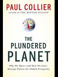 Plundered Planet: Why We Must--And How We Can--Manage Nature for Global Prosperity