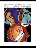 Social Work Processes (with Infotrac) [With Infotrac]