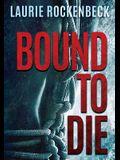 Bound to Die