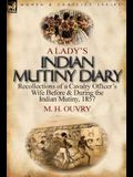 A Lady's Indian Mutiny Diary: Recollections of a Cavalry Officer's Wife Before & During the Indian Mutiny, 1857