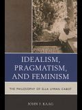 Idealism Pragm Femin: The Phil PB