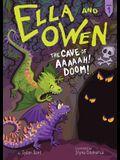Ella and Owen 1: The Cave of Aaaaah! Doom!