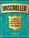 Unscrolled: 54 Writers and Artists Wrestle with the Torah: A Reboot Book