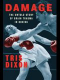 Damage: The Untold Story of Brain Trauma in Boxing