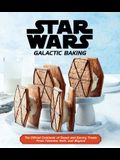 Star Wars: Galactic Baking: The Official Cookbook of Sweet and Savory Treats from Tatooine, Hoth, and Beyond