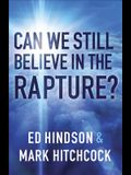 Can We Still Believe in the Rapture?: Can We Still Believe in the Rapture?