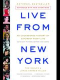 Live From New York: An Uncensored History of Saturday Night Live, as Told By Its Stars, Writers and Guests