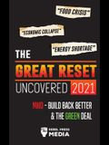 The Great Reset Uncovered 2021: Food Crisis, Economic Collapse & Energy Shortage; NWO - Build Back Better & The Green Deal