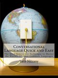 Conversational Language Quick and Easy: A Guide to the Most Commonly Used Words of Every Language