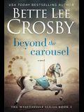 Beyond the Carousel: Family Saga (A Wyattsville Novel Book 5)