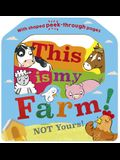 This Is My Farm!: Not Yours!