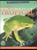 La Selva Tropical (Discovery Guides (Rainforest Worlds))