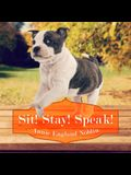 Sit! Stay! Speak! Lib/E