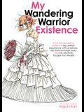 My Wandering Warrior Existence