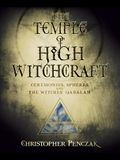 The Temple of High Witchcraft: Ceremonies, Spheres and the Witches' Qabalah