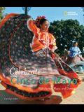 Celebrate Cinco de Mayo: With Fiestas, Music, and Dance