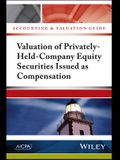 Accounting and Valuation Guide: Valuation of Privately-Held-Company Equity Securities Issued as Compensation