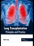 Lung Transplantation: Principles and Practice