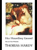 Thomas Hardy: Her Haunting Ground: Selected Poems