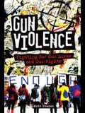 Gun Violence: Fighting for Our Lives and Our Rights