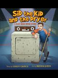Sid the Kid and the Dryer: A Story about Sidney Crosby