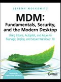 MDM: Fundamentals, Security, and the Modern Desktop