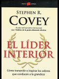 El Lider Interior: Como Transmitir E Inspirar los Valores Que Conducen a la Grandeza = The Leader in Me
