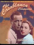 Casablanca Companion: The Movie Classic and Its Place in History