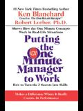 Putting the One Minute Manager to Work: How to Turn the 3 Secrets Into Skills