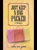 Just Keep a Bag Packed: A Memoir