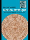 Mexico Mystique: Coming 6Th World Of Consciousness
