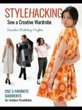 Stylehacking, Sew a Creative Wardrobe: Use 5 Favorite Garments for Limitless Possibilities