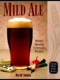 Mild Ale: History, Brewing, Techniques, Recipes