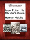 Israel Potter: His Fifty Years of Exile.