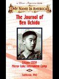 The Journal of Ben Uchida: Citizen 13559 Mirror Lake Internment Camp