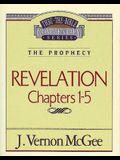Thru the Bible Vol. 58: The Prophecy (Revelation 1-5), 58